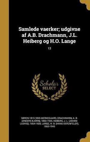 Bog, hardback Samlede Vaerker; Udgivne AF A.B. Drachmann, J.L. Heiberg Og H.O. Lange; 13 af Soren 1813-1855 Kierkegaard