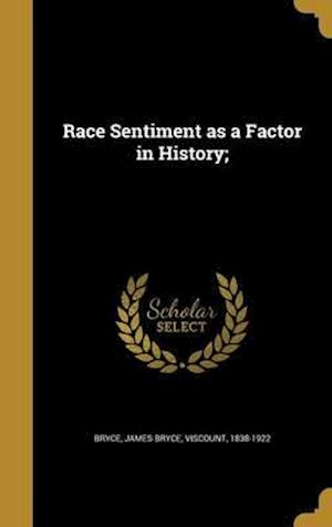 Bog, hardback Race Sentiment as a Factor in History;