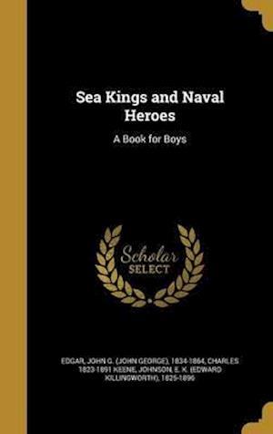 Sea Kings and Naval Heroes af Charles 1823-1891 Keene