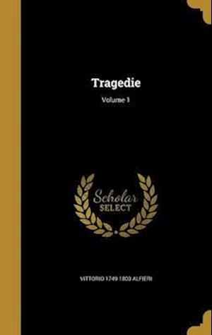 Bog, hardback Tragedie; Volume 1 af Vittorio 1749-1803 Alfieri