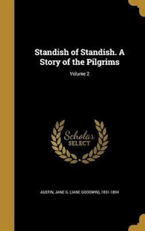 Bog, hardback Standish of Standish. a Story of the Pilgrims; Volume 2