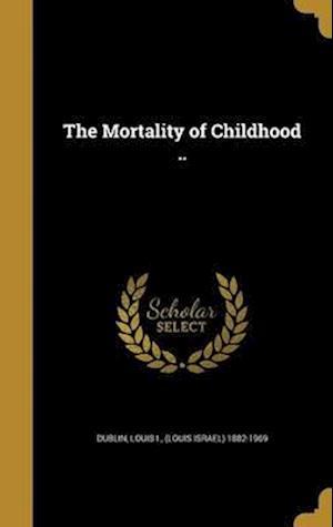 Bog, hardback The Mortality of Childhood ..