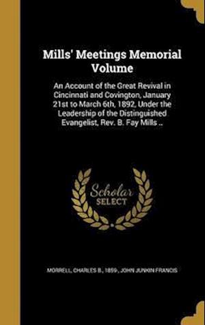 Bog, hardback Mills' Meetings Memorial Volume af John Junkin Francis