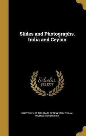 Bog, hardback Slides and Photographs. India and Ceylon