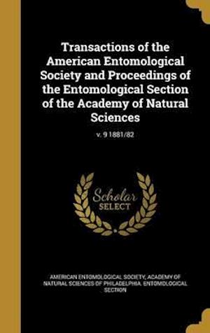 Bog, hardback Transactions of the American Entomological Society and Proceedings of the Entomological Section of the Academy of Natural Sciences; V. 9 1881/82