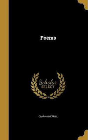 Bog, hardback Poems af Clara a. Merrill