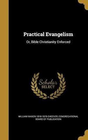 Practical Evangelism af William Maxen 1818-1878 Cheever