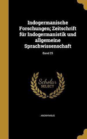 Bog, hardback Indogermanische Forschungen; Zeitschrift Fur Indogermanistik Und Allgemeine Sprachwissenschaft; Band 25