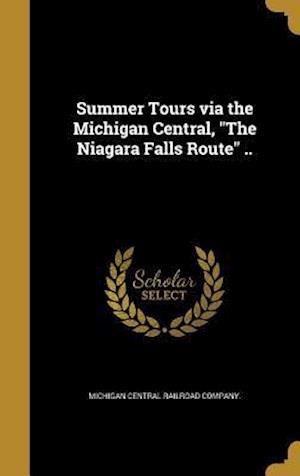 Bog, hardback Summer Tours Via the Michigan Central, the Niagara Falls Route ..