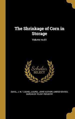 Bog, hardback The Shrinkage of Corn in Storage; Volume No.81