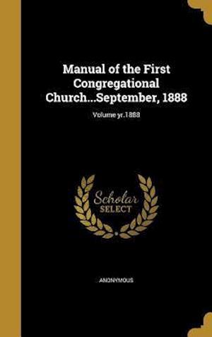 Bog, hardback Manual of the First Congregational Church...September, 1888; Volume Yr.1888