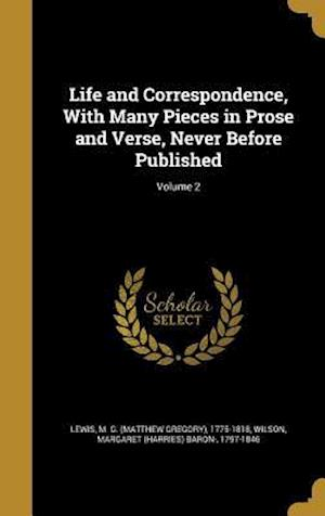 Bog, hardback Life and Correspondence, with Many Pieces in Prose and Verse, Never Before Published; Volume 2