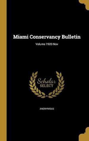 Bog, hardback Miami Conservancy Bulletin; Volume 1920 Nov