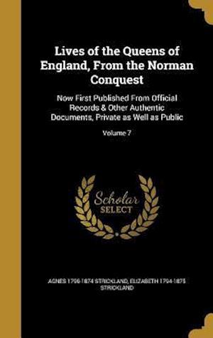 Bog, hardback Lives of the Queens of England, from the Norman Conquest af Agnes 1796-1874 Strickland, Elizabeth 1794-1875 Strickland