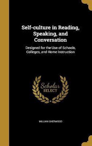 Bog, hardback Self-Culture in Reading, Speaking, and Conversation af William Sherwood
