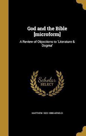Bog, hardback God and the Bible [Microform] af Matthew 1822-1888 Arnold