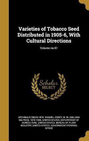 Bog, hardback Varieties of Tobacco Seed Distributed in 1905-6, with Cultural Directions; Volume No.91 af Archibald Dixon 1878- Shamel