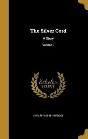 The Silver Cord af Shirley 1816-1874 Brooks