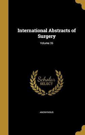 Bog, hardback International Abstracts of Surgery; Volume 36