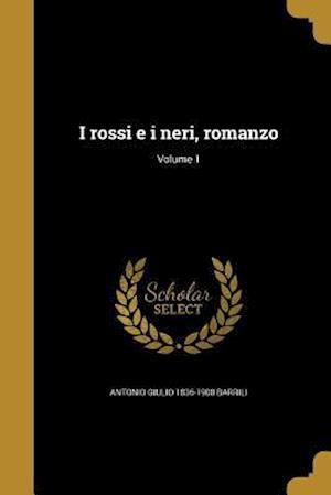 Bog, paperback I Rossi E I Neri, Romanzo; Volume 1 af Antonio Giulio 1836-1908 Barrili