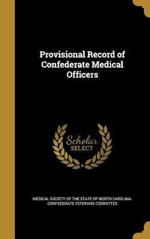 Bog, hardback Provisional Record of Confederate Medical Officers