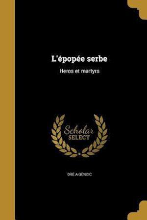 Bog, paperback L'Epopee Serbe af Ore a. Gencic