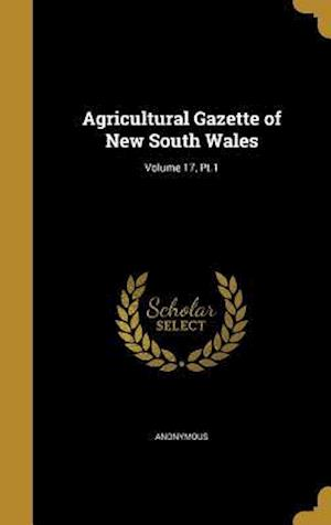 Bog, hardback Agricultural Gazette of New South Wales; Volume 17, PT.1