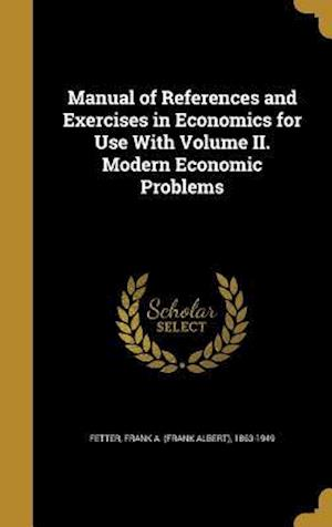 Bog, hardback Manual of References and Exercises in Economics for Use with Volume II. Modern Economic Problems