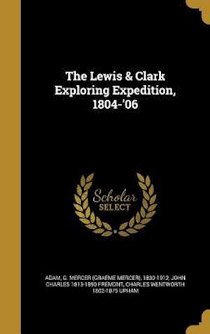 Bog, hardback The Lewis & Clark Exploring Expedition, 1804-'06 af Charles Wentworth 1802-1875 Upham, John Charles 1813-1890 Fremont