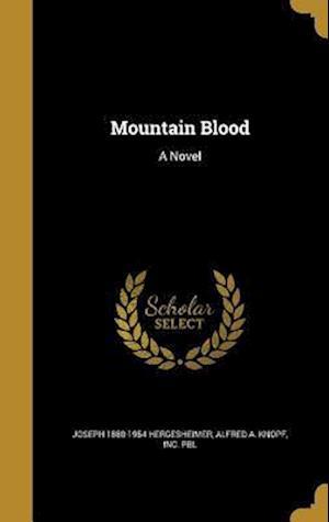 Bog, hardback Mountain Blood af Joseph 1880-1954 Hergesheimer