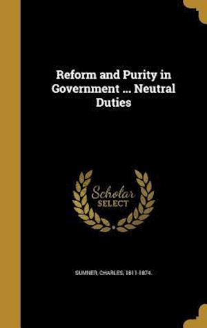 Bog, hardback Reform and Purity in Government ... Neutral Duties