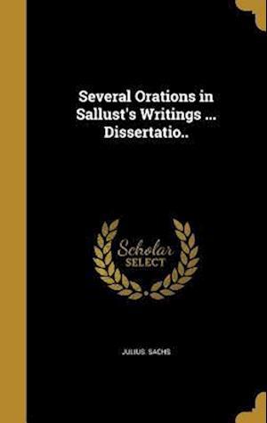 Bog, hardback Several Orations in Sallust's Writings ... Dissertatio.. af Julius Sachs