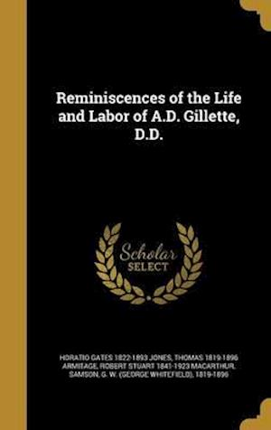 Bog, hardback Reminiscences of the Life and Labor of A.D. Gillette, D.D. af Horatio Gates 1822-1893 Jones, Robert Stuart 1841-1923 MacArthur, Thomas 1819-1896 Armitage