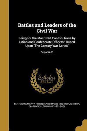 Bog, paperback Battles and Leaders of the Civil War af Robert Underwood 1853-1937 Johnson, Clarence Clough 1850-1933 Buel