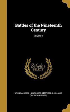 Bog, hardback Battles of the Nineteenth Century; Volume 1 af Archibald 1838-1900 Forbes
