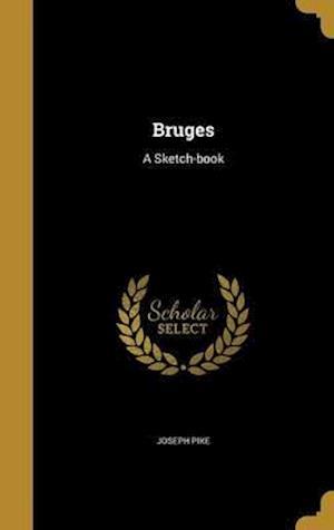 Bog, hardback Bruges af Joseph Pike