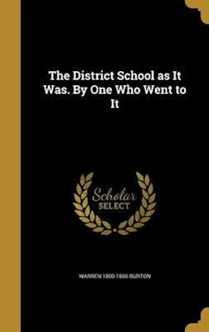 Bog, hardback The District School as It Was. by One Who Went to It af Warren 1800-1866 Burton