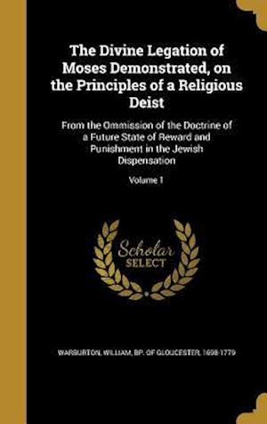 Bog, hardback The Divine Legation of Moses Demonstrated, on the Principles of a Religious Deist