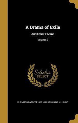 Bog, hardback A Drama of Exile af Elizabeth Barrett 1806-1861 Browning, H. Ludwig