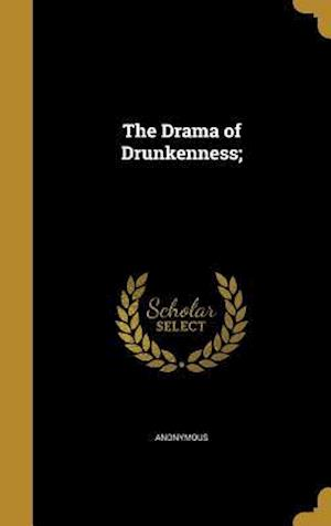 Bog, hardback The Drama of Drunkenness;