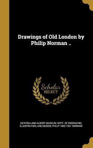 Bog, hardback Drawings of Old London by Philip Norman .. af Philip 1842-1931 Norman