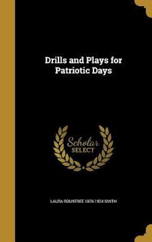 Bog, hardback Drills and Plays for Patriotic Days af Laura Rountree 1876-1924 Smith