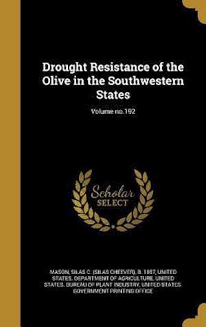 Bog, hardback Drought Resistance of the Olive in the Southwestern States; Volume No.192