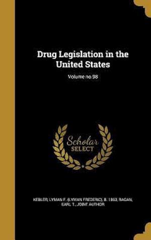 Bog, hardback Drug Legislation in the United States; Volume No.98