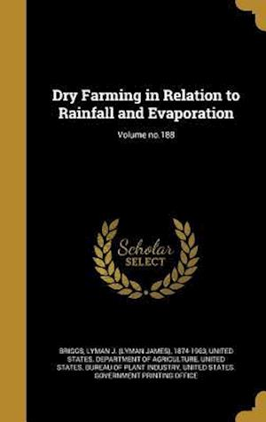 Bog, hardback Dry Farming in Relation to Rainfall and Evaporation; Volume No.188