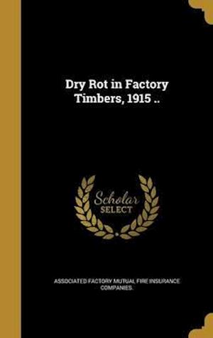 Bog, hardback Dry Rot in Factory Timbers, 1915 ..