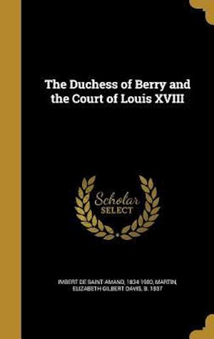 Bog, hardback The Duchess of Berry and the Court of Louis XVIII