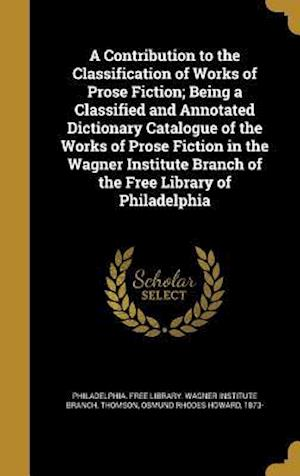 Bog, hardback A   Contribution to the Classification of Works of Prose Fiction; Being a Classified and Annotated Dictionary Catalogue of the Works of Prose Fiction