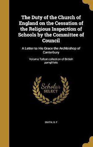 Bog, hardback The Duty of the Church of England on the Cessation of the Religious Inspection of Schools by the Committee of Council