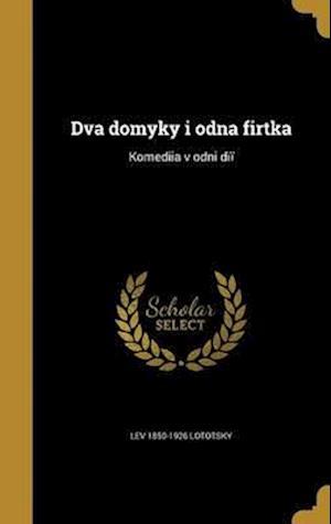 Bog, hardback Dva Domyky I Odna Firtka af Lev 1850-1926 Lototsky